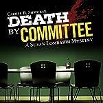 Death by Committee: A Susan Lombardi Mystery, Book 2 | Carole B. Shmurak