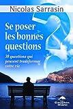 Se poser les bonnes questions - 30 questions qui peuvent transformer votre vie