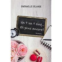 Un + un = cinq... Et plus encore ! (French Edition)