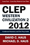 img - for CLEP Western Civilization 2 - 2012: Condensed Summary and Test Prep Guide book / textbook / text book