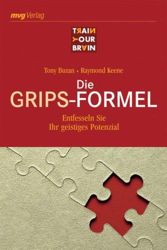 Die Grips-Formel: Entfesseln Sie Ihr geistiges Potenzial