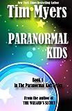 Paranormal Kids, Tim Myers, 146379200X