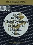 How to Play Chord Symbols in Jazz and Popular Music, Evans Baker, 0793578965