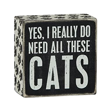 Primitives By Kathy 4 X 4 Wooden Box Sign: Yes, I Really Do Need All These Cats