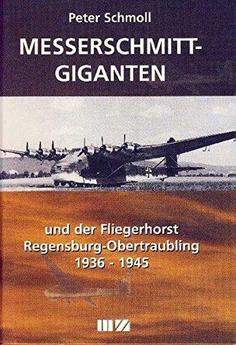 messerschmitt-giganten-und-der-fliegerhorst-regensburg-obertraubling-1936-1945