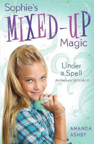 Sophie's Mixed-Up Magic: Under a Spell: Book 2 PDF