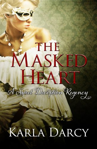 Book: The Masked Heart (Pride Meets Prejudice #2) by Karla Darcy