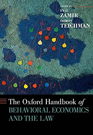 The Oxford Handbook of Behavioral Economics and the Law (Oxford