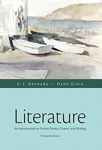 Literature: An Introduction to Fiction, Poetry, Drama, and Writing Plus MyLiteratureLab with The Literature Collection eText -- Access Card Package ... (Kennedy & Gioia, The Literature Series)