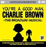 Sing You're A Good Man Charlie Brown: The Broadway Musical