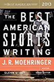 The Best American Sports Writing 2013