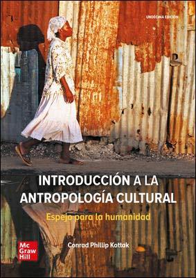 Introduccion a la antropologia cultural: Espejo para la humanidad por Conrad Phillip Kottak,Moreno de Cayeux de Sénarpont, Sofía,Puerto Sebastián, Juan Antonio
