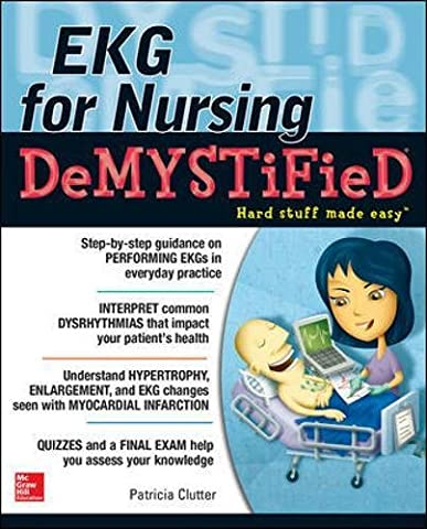 EKG's for Nursing Demystified (Demystified Nursing) (The Ecg In Practice)