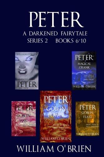 Read Online Peter: A Darkened Fairytale - Series 2 Books 6-10: Vol 6 - 10 pdf