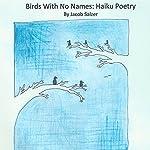 Birds with No Names | Jacob Salzer