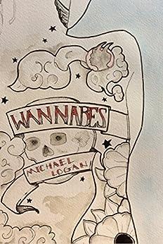 Wannabes by [Logan, Michael]