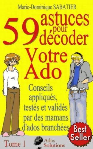 59 Astuces Pour Decoder Votre Ado French Edition