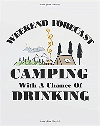 b424229c8 Weekend forecast camping with a chance of drinking: Camping Journal/Camping  Diary or Gift for Campers, 134 Pages for Writing/Capture Memories/Camping  ...