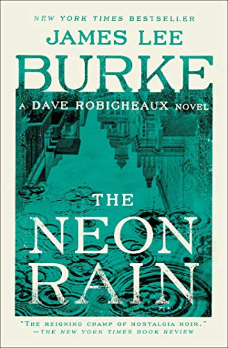 Book cover from The Neon Rain: A Dave Robicheaux Novel by James Lee Burke