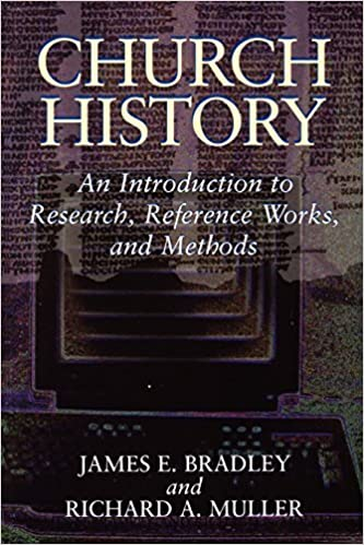 Book Church History: An Introduction to Research, Reference Works, and Methods by James E. Bradley (1995-09-11)