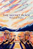 The Secret Place, William Dupley, 1554527295