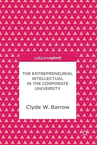 The Entrepreneurial Intellectual in the Corporate University