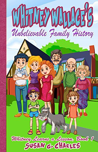 Book: The Amazing Adventures and Unbelievable Family History of Whitney Wallace by Susan G Charles
