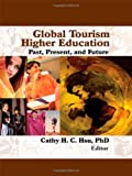 Global Tourism Higher Education, Cathy Hsu C.H., 0789032813