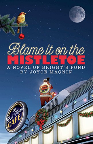Blame It On The Mistletoe (A Novel of Bright's Pond Book 4) cover