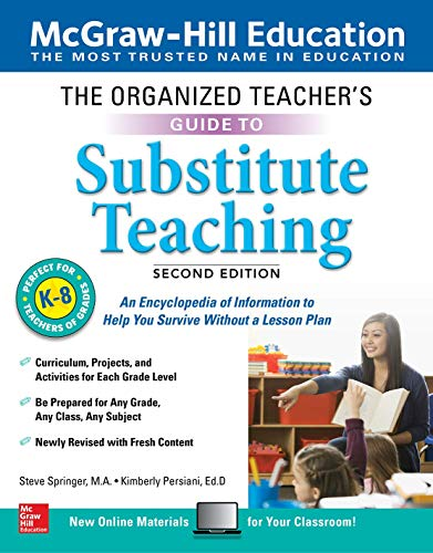 (The Organized Teacher's Guide to Substitute Teaching, Grades K-8, Second Edition)