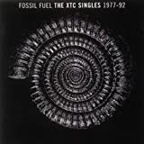 Fossil Fuel: The XTC Singles 1977-92