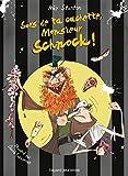 Chroniques de Lipton-les-baveux, tome 6 : Sors de ta cachette, Monsieur Schnock !