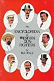 Encyclopedia of Western Gunfighters 1st edition by O'Neal, Bill (1979) Hardcover