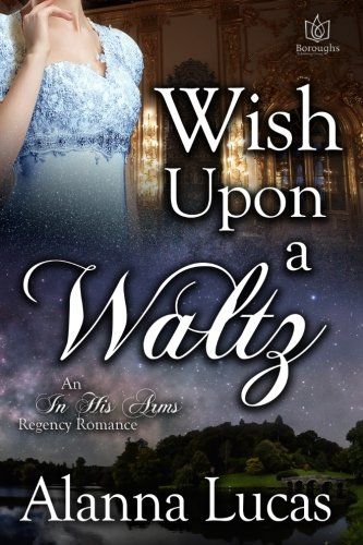 Read Online Wish Upon a Waltz (In His Arms) (Volume 6) PDF