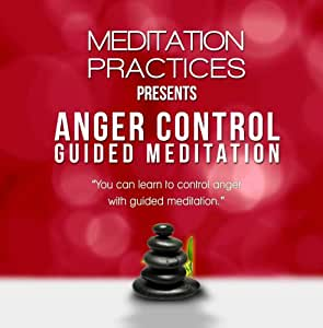 Control Anger Guided Meditation