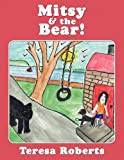 Mitsy and the Bear!, Teresa Roberts, 1615829482