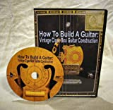 How To Build A Guitar: Vintage Cigar Box Guitar Construction