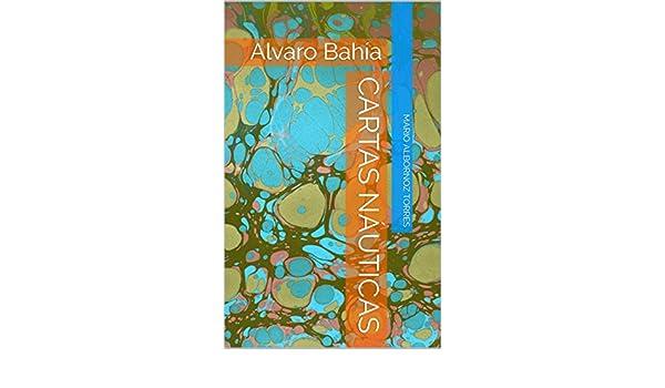 Cartas Náuticas: Alvaro Bahía (Vino y Poesía) eBook: Mario ...