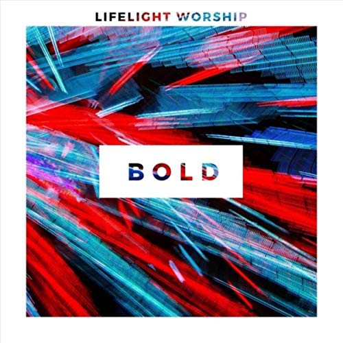 Lifelight Worship - Bold EP (2018)