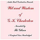 The Wit and Wisdom of G. K. Chesterton (Classic Books on CD Collection) [UNABRIDGED]