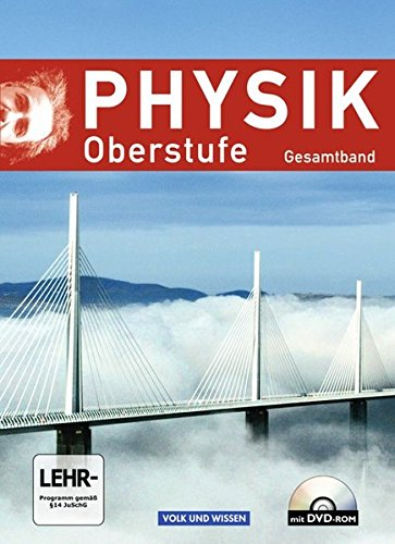 Physik Oberstufe - Östliche Bundesländer und Berlin: Gesamtband Oberstufe - Schülerbuch mit DVD-ROM