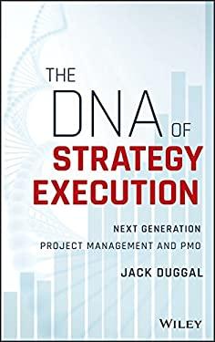 The DNA of Strategy Execution: Next Generation Project Management and PMO