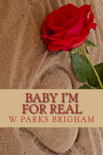 Baby I'm For Real by [Brigham, W]