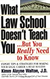 img - for What Law School Doesn't Teach You...But You Really Need to Know! (Career Guides) book / textbook / text book
