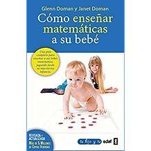Como ensenar matematicas a su bebe (Spanish Edition) by Glenn Doman (2015-04-30)