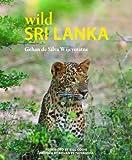 Wild Sri Lanka, Gehan de Silva Wijeyeratne, 1906780986