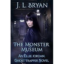 The Monster Museum (Ellie Jordan, Ghost Trapper Book 10)