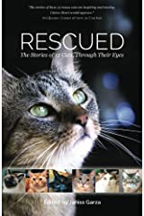 Rescued: The Stories of 12 Cats, Through Their Eyes Paperback