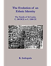 The Evolution of an Ethnic Identity: The Tamils of Sri Lanka C. 300 BCE to C. 1200 CE