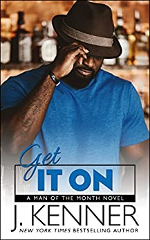 Get It On (Man of the Month Book 5) by [Kenner, J.]